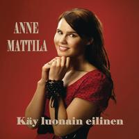 Anne Mattila - Käy luonain eilinen - Yesterday Once More -