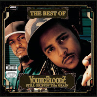 Youngbloodz - The Best Of YoungBloodZ - Still Grippin' Tha Grain (Explicit)