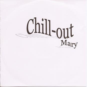 Mary - Chill  Out