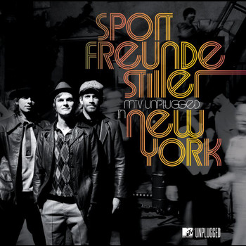 Sportfreunde Stiller - MTV Unplugged In New York