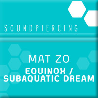 Mat Zo - Equinox / Subaquatic Dream