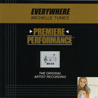 Michelle Tumes - Premiere Performance: Everywhere