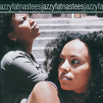 Jazzyfatnastees - The Once And Future