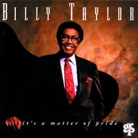 Billy Taylor - It's A Matter Of Pride