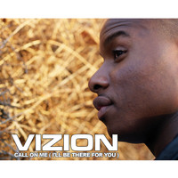 Vizion - Call on me (I'll be there for you)