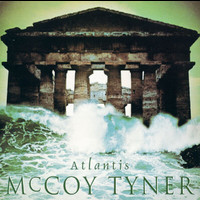 McCoy Tyner - Atlantis (Remastered)
