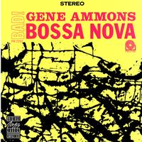 Gene Ammons - Bad! Bossa Nova (Remastered)