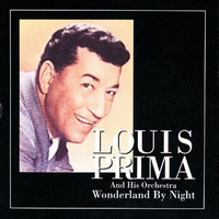 Louis Prima - Wonderland By Night