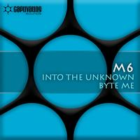M6 - Into The Unkown / Byte Me