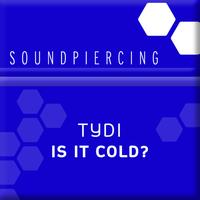 tyDi - Is It Cold