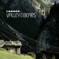 Laroca - Valley Of The Bears