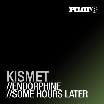 Kismet - Endorphine / Some Hours Later