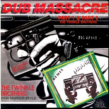 The Twinkle Brothers - Dub Massacre Part 1 & Part 2