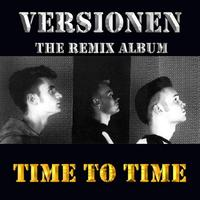 Time To Time - Time To Time Versionen - The Remix Album