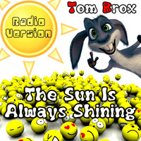 Tom Brox - The Sun Is Always Shining