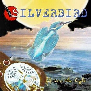 Silverbird - Fly into the light