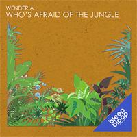 Wender A - Who's Afraid Of The Jungle