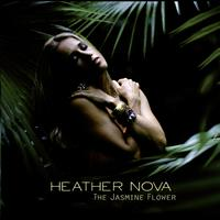 Heather Nova - The Jasmine Flower