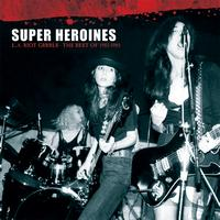 Super Heroines - L.A. Riot Grrrls - The Best Of 1982-1985