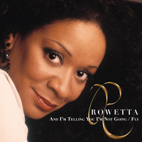 Rowetta - And I'm Telling You I'm Not Going