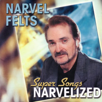 Narvel Felts - Super Songs Narvelized
