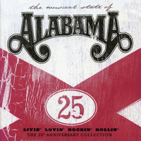 Alabama - Livin' Lovin' Rockin' Rollin': The 25th Anniversary Collection