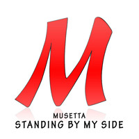 Musetta - Standing By My Side