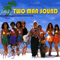 Two Man Sound - Samba Mégamix