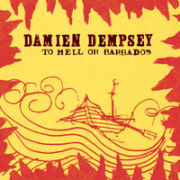 Damien Dempsey - To Hell Or Barbados