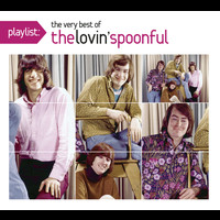 The Lovin' Spoonful - Playlist: The Very Best Of The Lovin' Spoonful