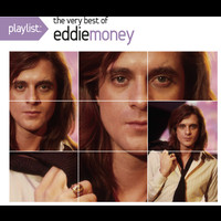 Eddie Money - Playlist: The Very Best Of Eddie Money