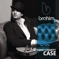 Brahim - Sweet Charity Case