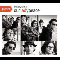 Our Lady Peace - Playlist: The Very Best Of Our Lady Peace