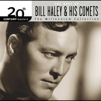 Bill Haley & His Comets - Best Of Bill Haley & His Comets: 20th  Century Masters: The Millennium Collection
