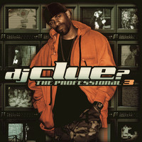 DJ Clue - The Professional 3 (Edited Version)
