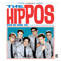 The Hippos - Heads Are Gonna Roll