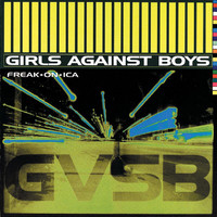 Girls Against Boys - Freak*On*Ica