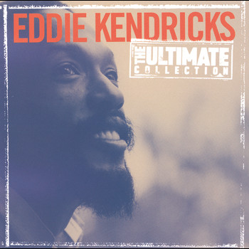 Eddie Kendricks - The Ultimate Collection:  Eddie Kendricks
