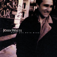 John Waite - When You Were Mine