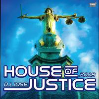 DJ Jose - House Of Justice 2008