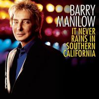 Barry Manilow - It Never Rains In Southern California