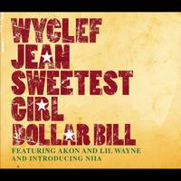 Wyclef Jean - Sweetest Girl (Dollar Bill)