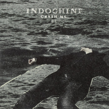 Indochine - Crash Me