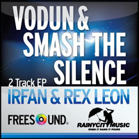 Irfan Rainy & Rex Leon - Smash the Silence / Vodun
