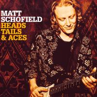 Matt Schofield - Heads, Tails And Aces