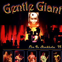 Gentle Giant - Live In Stockholm '75