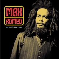 Max Romeo - Ultimate Collection: Max Romeo