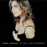 Lara Fabian - The Last Goodbye