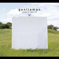 Gentleman - Send A Prayer