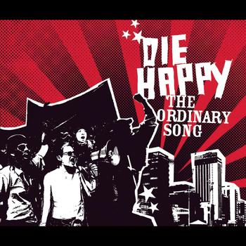 Die Happy - The Ordinary Song